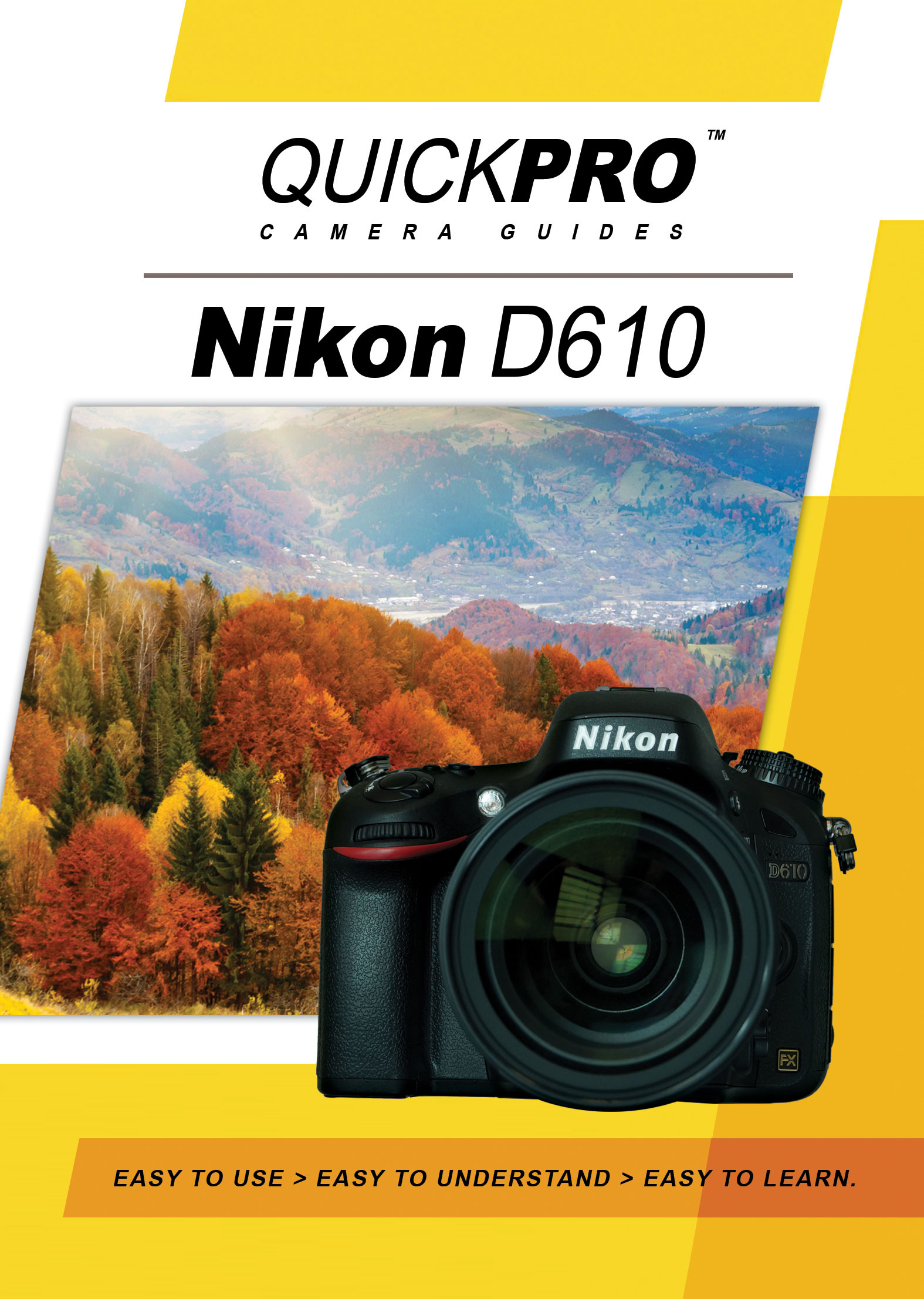 Nikon D610 Instructional Camera Guide By QuickPro